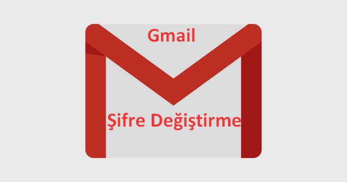 gmail şifre değiştirme adım adım