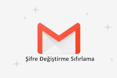 gmail şifre değiştirme sıfırlama