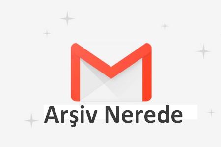 gmail arşiv nerede