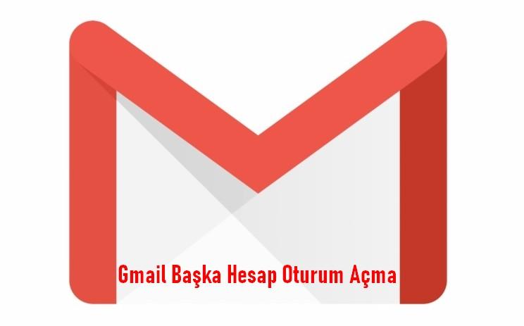 gmail başka oturum aç