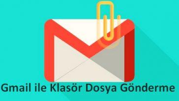 gmail dosya klasör gönderme