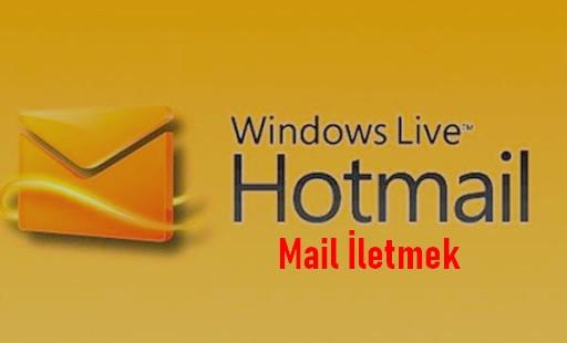 gelen maili hotmail iletmek