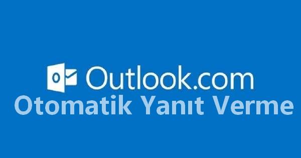 outlook.com gelen postaları otomatik yayınlama