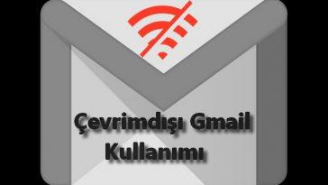 internetsiz gmail kullanma